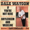If You,'re Not Here / Brylcreem & Vaseline