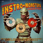 INFAMOUS INSTRO-MONSTERS