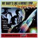 My Baby's Like A Rocket Ship...