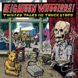 Twisted Tales From The  Truck Stops