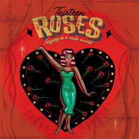 Thirteen Roses Singing in a Male World